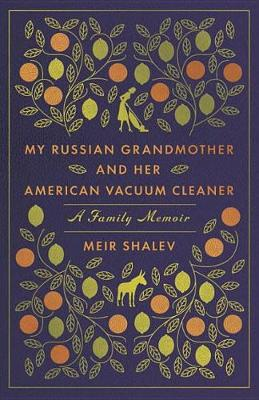 Picture of My Russian Grandmother and Her American Vacuum Cleaner: A Family Memoir