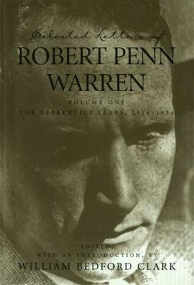 Picture of Selected Letters of Robert Penn Warren: v. 1: The Apprentice Years, 1924-1934