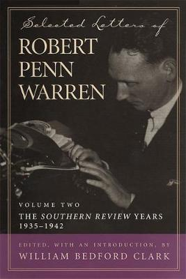 Picture of Selected Letters of Robert Penn Warren: v. 2:  Southern Review  Years, 1935-1942