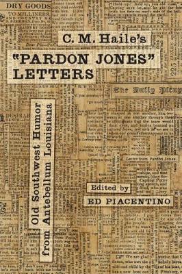 Picture of C. M. Haile's  Pardon Jones  Letters: Old Southwest Humor from Antebellum Louisiana