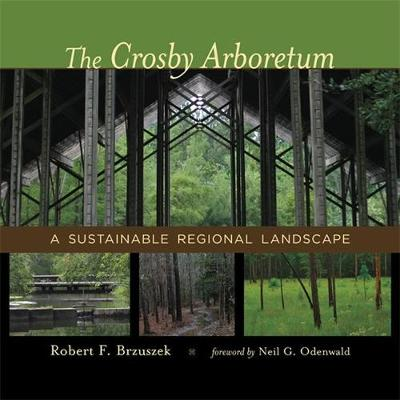 Picture of The Crosby Arboretum: A Sustainable Regional Landscape