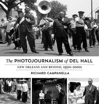Picture of The Photojournalism of Del Hall: New Orleans and Beyond, 1950s-2000s