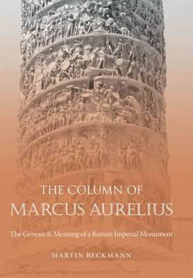 Picture of The Column of Marcus Aurelius: The Genesis and Meaning of a Roman Imperial Monument