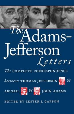 Picture of The Adams-Jefferson Letters: The Complete Correspondence Between Thomas Jefferson and Abigail and John Adams