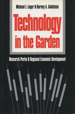 Picture of Technology in the Garden: Research Parks and Regional Economic Development