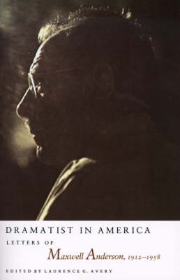Picture of Dramatist in America: Letters of Maxwell Anderson, 1912-1958