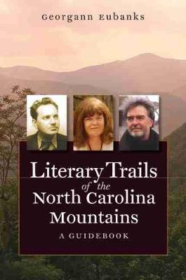 Picture of Literary Trails of the North Carolina Mountains: A Guidebook