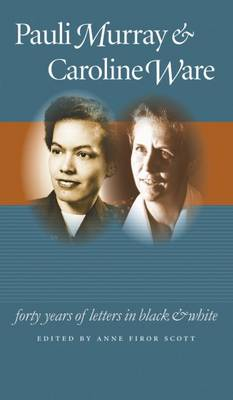 Picture of Pauli Murray and Caroline Ware: Forty Years of Letters in Black and White