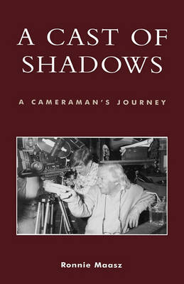Picture of A Cast of Shadows: A Cameraman's Journey