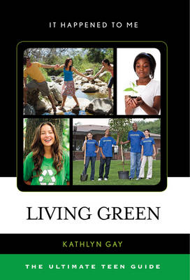 Picture of Living Green: The Ultimate Teen Guide