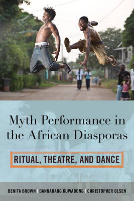 Picture of Myth Performance in the African Diasporas: Ritual, Theatre, and Dance