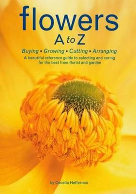 Picture of Flowers A to Z: Buying,Growing,Cutting, Arranging