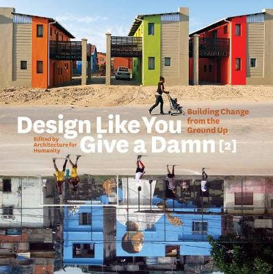 Picture of Design Like You Give a Damn 2: Building Change from the Ground Up