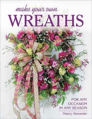 Picture of Make Your Own Wreaths: For Any Occasion in Any Season