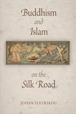 Picture of Buddhism and Islam on the Silk Road
