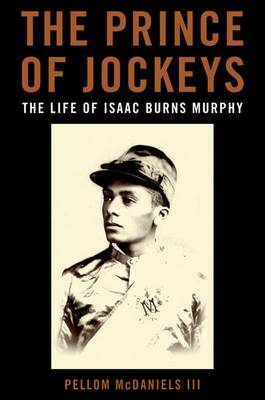 Picture of The Prince of Jockeys: The Life of Isaac Burns Murphy
