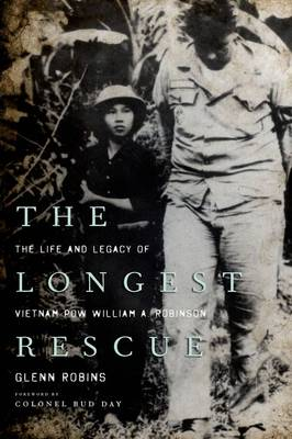 Picture of The Longest Rescue: The Life and Legacy of Vietnam POW William A. Robinson