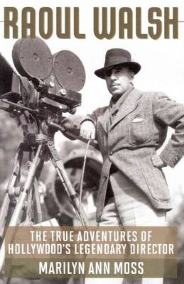 Picture of Raoul Walsh: The True Adventures of Hollywood's Legendary Director
