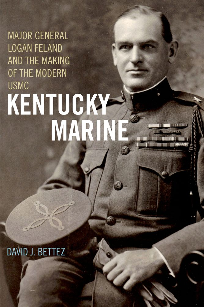 Picture of Kentucky Marine: Major General Logan Feland and the Making of the Modern USMC