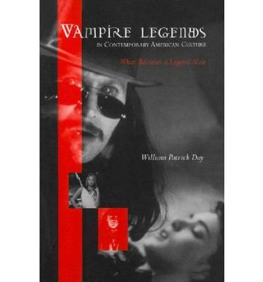 Picture of Vampire Legends in Contemporary American Culture: What Becomes a Legend Most