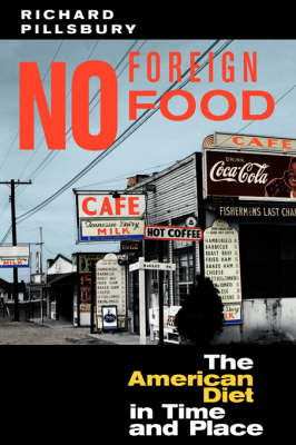 Picture of No Foreign Food: The American Diet in Time and Place