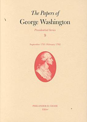Picture of The Papers of George Washington: v.9: Presidential Series: September 1791-February 1792