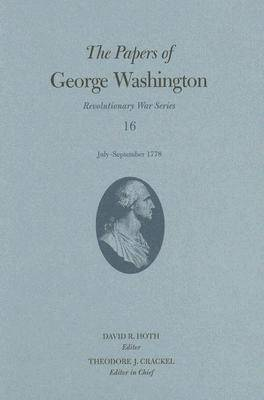 Picture of The Papers of George Washington: v. 16: July-September 1778
