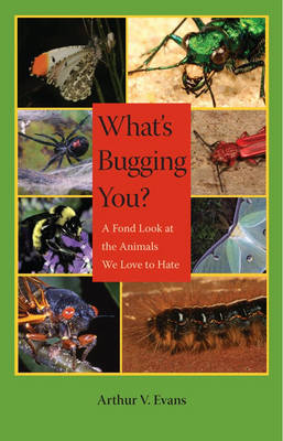Picture of What's Bugging You?: A Fond Look at the Animals We Love to Hate