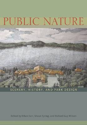Picture of Public Nature: Scenery, History and Park Design