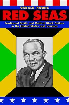 Picture of Red Seas: Ferdinand Smith and Radical Black Sailors in the United States and Jamaica