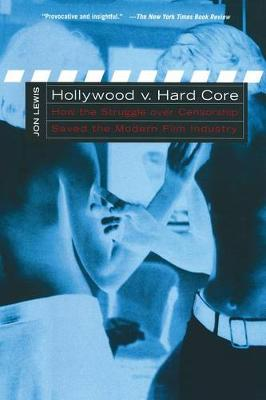 Picture of Hollywood v. Hard Core: How the Struggle Over Censorship Created the Modern Film Industry