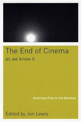 Picture of The End of Cinema as We Know it: American Film in the Nineties