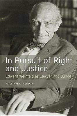 Picture of In Pursuit of Right and Justice: Edward Weinfeld as Lawyer and Judge