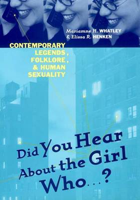 Picture of Did You Hear About the Girl Who...?: Contemporary Legends, Folklore and Human Sexuality