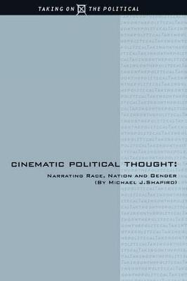 Picture of Cinematic Political Thought: Narrating Race, Nation and Gender