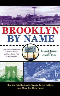 Picture of Brooklyn by Name: How the Neighborhoods, Streets, Parks, Bridges, and More Got Their Names
