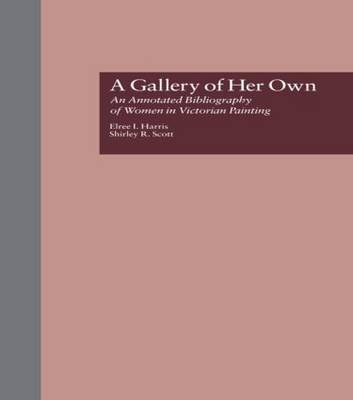 Picture of A Gallery of Her Own: Annotated Bibliography of Women in Victorian Painting