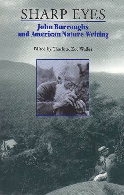 Picture of Sharp Eyes: John Burroughs and American Nature Writing