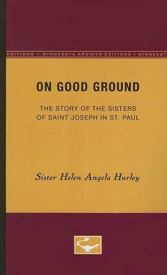 Picture of On Good Ground: The Story of the Sisters of Saint Joseph in St. Paul