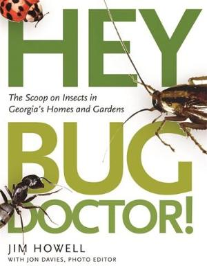 Picture of Hey, Bug Doctor!: The Scoop on Insects in Georgia's Homes and Gardens