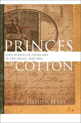 Picture of Princes of Cotton: Four Diaries of Young Men in the South, 1848-1860