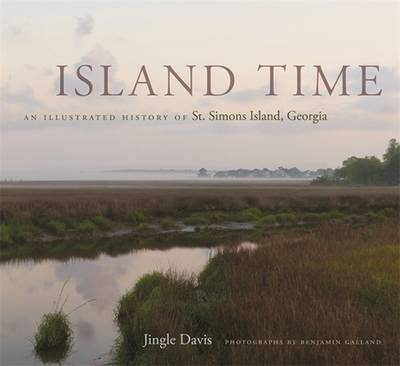 Picture of Island Time: An Illustrated History of St. Simons Island, Georgia