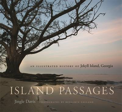 Picture of Island Passages: An Illustrated History of Jekyll Island, Georgia
