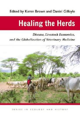 Picture of Healing the Herds: Disease, Livestock Economies, and the Globalization of Veterinary Medicine