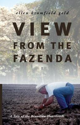 Picture of View from the Fazenda: A Tale of the Brazilian Heartlands