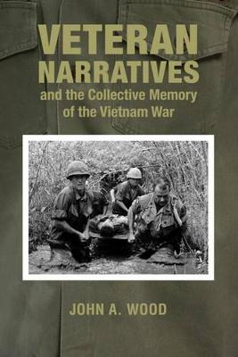 Picture of Veteran Narratives and the Collective Memory of the Vietnam War