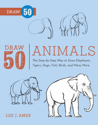 Picture of Draw 50 Animals: The Step-by-step Way to Draw Elephants, Tigers, Dogs, Fish, Birds, and Many More...