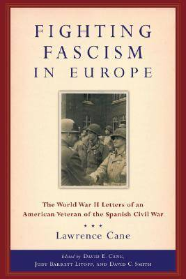 Picture of Fighting Fascism in Europe: The World War II Letters of an American Veteran of the Spanish Civil War