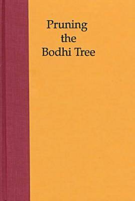 Picture of Pruning the Boddhi Tree: The Storm Over Critical Buddhism