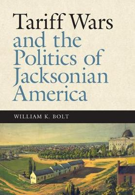 Picture of Tariff Wars and the Politics of Jacksonian America